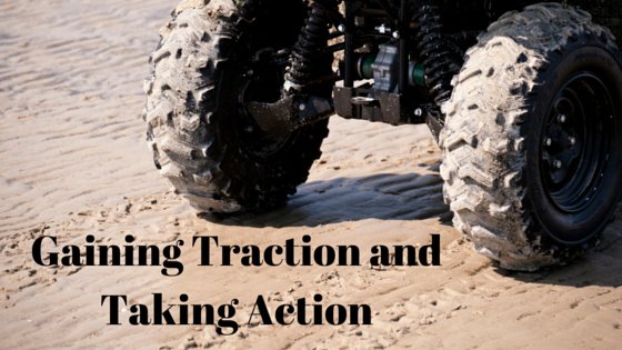 Gaining Traction and Taking Action